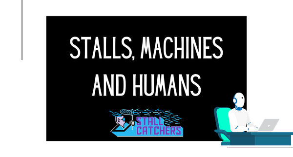Stalls, machines and humans: an update 🤖